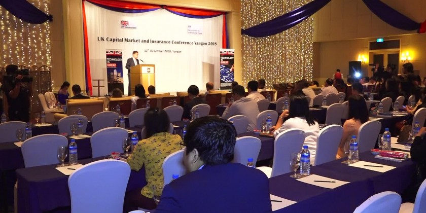 The Department for International Trade (DIT) of the British Embassy organized the UK Capital Market and Insurance Conference in Yangon to strengthen support for the development of Myanmar's capital market